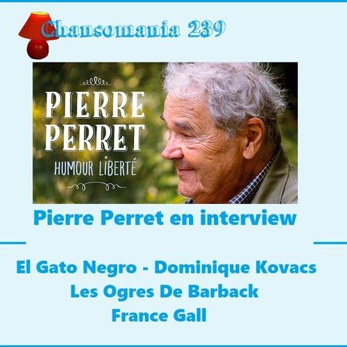 Chansomania 239 Pierre Perret 20 04 2019