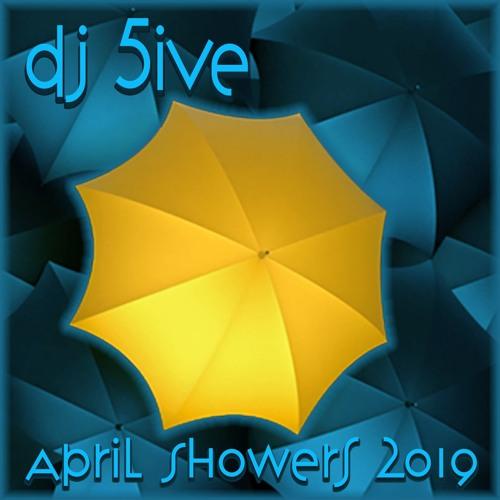 dj 5ive April Showers 2019