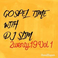 Gospel Time With Dj Slim 2wenty19 Vol 1