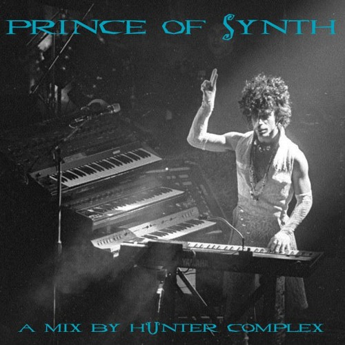 Prince of Synth - a mix by Hunter Complex
