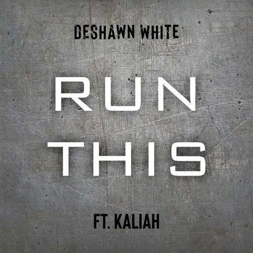 Deshawn White - Run This
