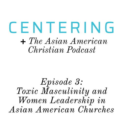 2x03 - Toxic Masculinity and Women Leadership in Asian American Churches