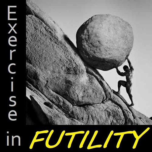 Exercise In Futility