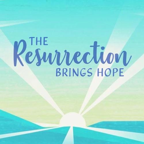 Easter - The Resurrection Brings Hope