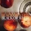 BLACK OR WHITE | MICHAEL JACKSON