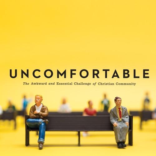 Uncomfortable - Uncomfortable Cross - Easter Sunday