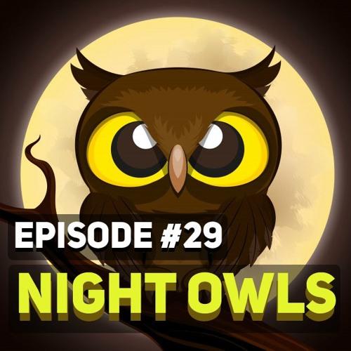29 - Night Owls
