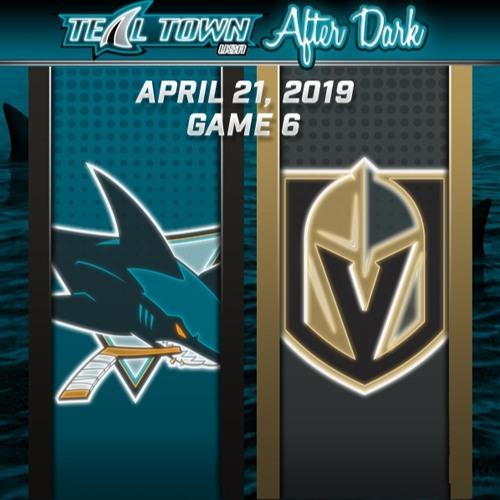 Teal Town USA After Dark (Postgame) - San Jose Sharks vs Vegas Golden Knights GAME 6 - 4-21-2019