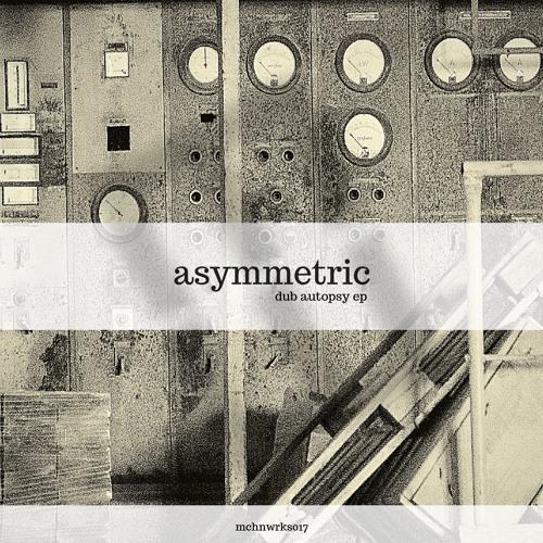 Asymmetric - Dub Autopsy EP