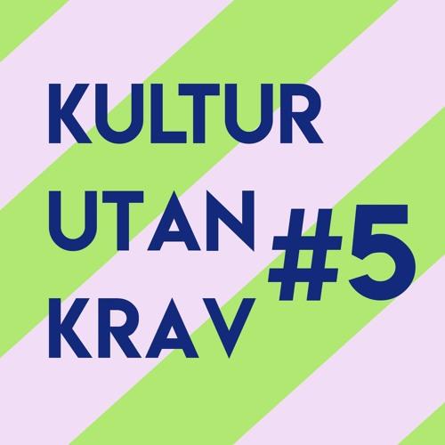 Kultur Utan Krav #5