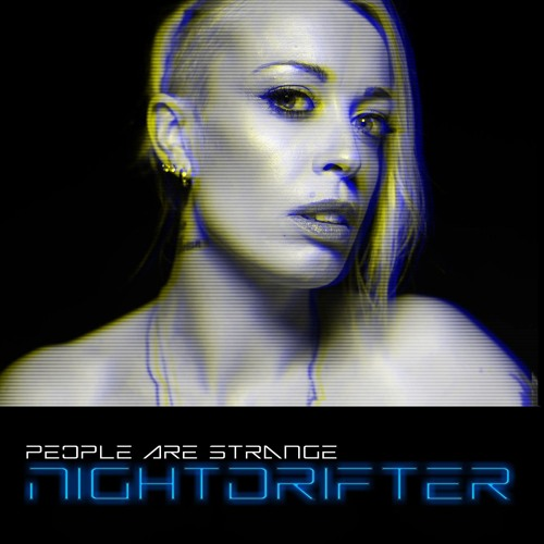 Night Drifter   People Are Strange