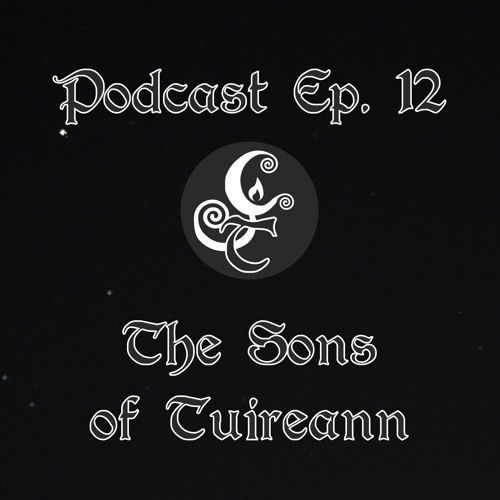 Episode 12 - The Sons Of Tuireann
