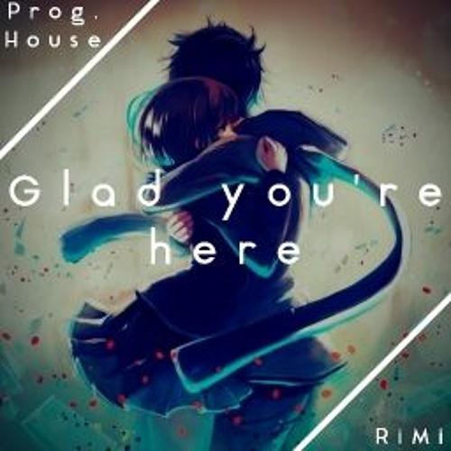 Rin Minato - Glad You're Here