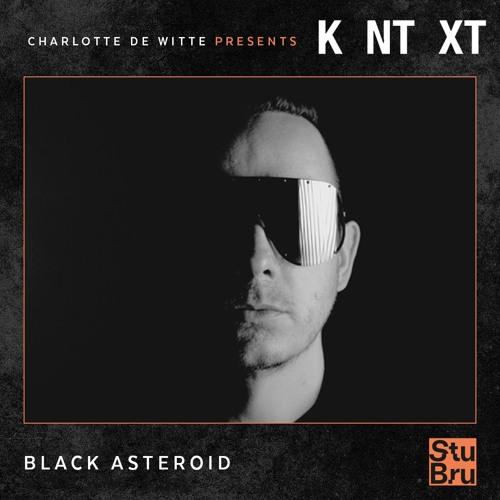 Charlotte de Witte presents KNTXT: Black Asteroid (20.04.2019)