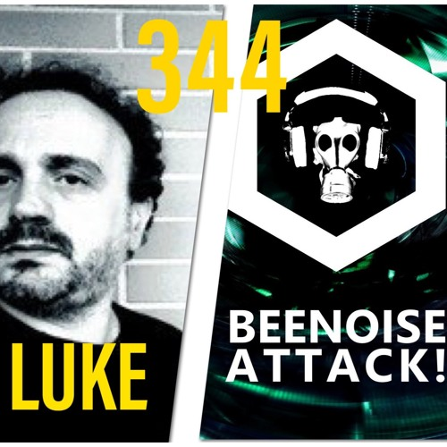 Beenoise Attack Episode 344 With Luke