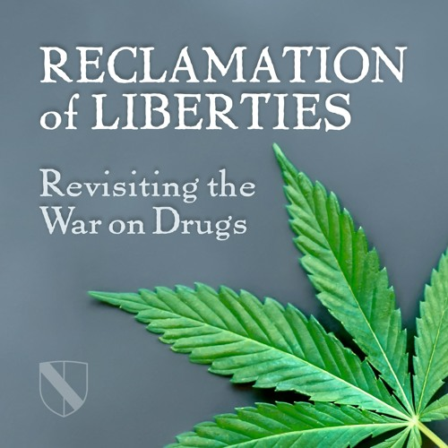 Reclamation of Liberties: Revisiting the War on Drugs