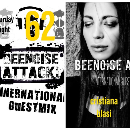 Beenoise Attack International Guestmix Ep. 62 With Cristiana Blasi