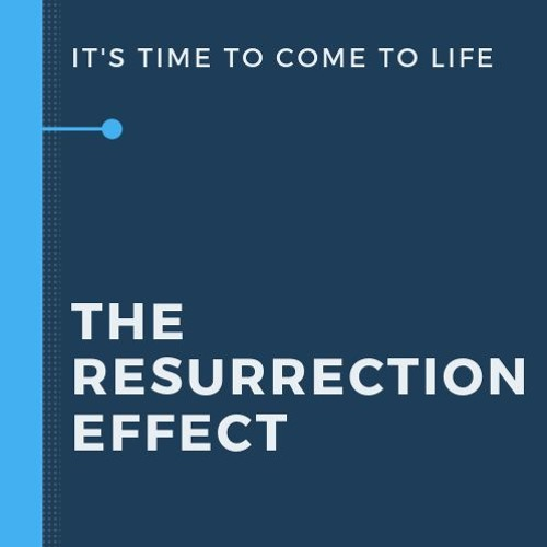 The Resurrection Effect