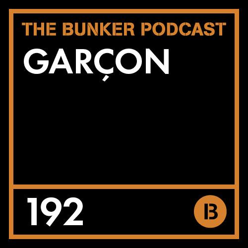 The Bunker Podcast 192: Garçon