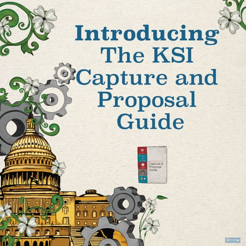 Introducing the The KSI Advantage© Capture & Proposal Guide