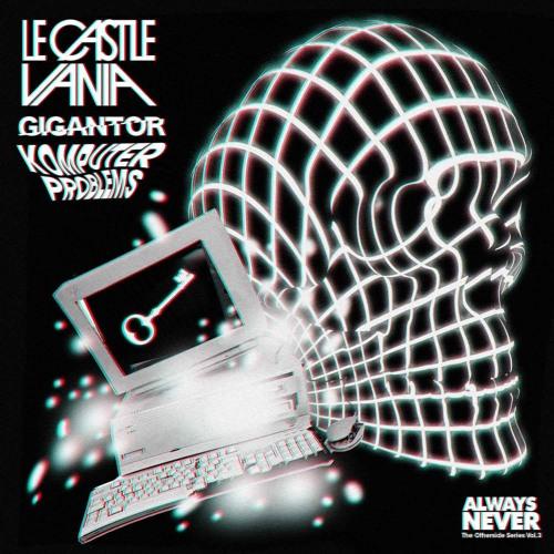 Le Castle Vania & Gigantor - Komputer Problems (DJ Edit)