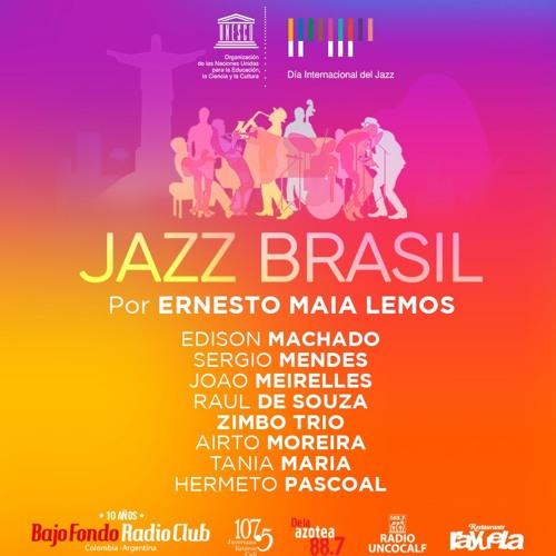 JAZZ BRASIL en BAJO FONDO RADIO CLUB por Ernesto Maia Lemos (Parte 1) #JazzDay #Intljazzday