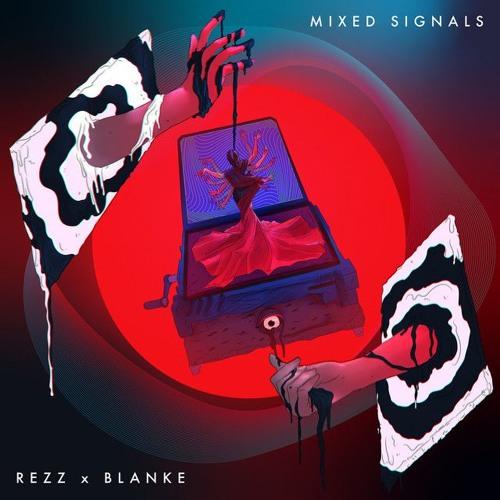 Rezz & Blanke - Mixed Signals (Zabo Flip) [CVRRY Uptempo Bootleg]