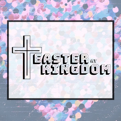 "Easter 2019 ""It's Not Over"""