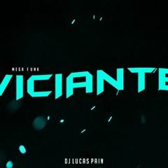 MEGA VICIANTE- ABRIL 2019 ( DJ LUCAS PAIN )