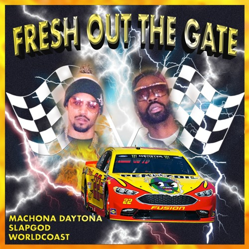 Machona Daytona X SlapGod The Almighty X Worldcoast - FRESH OUT THE GATE