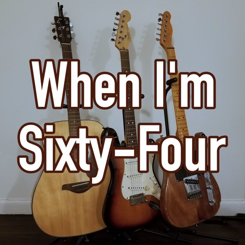 When I'm Sixty-Four (Backing Track cover)