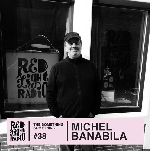 Michel Banabila _ The Something Something on Red Light Radio #38 pt. 1