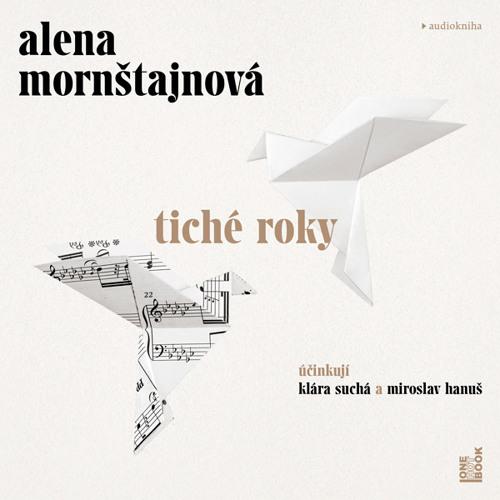 Alena Mornštajnová - Tiché roky / vyprávějí Klára Suchá a Miroslav Hanuš - demo - OneHotBook