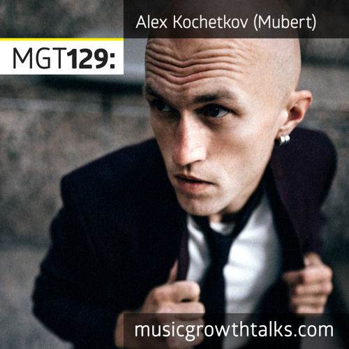 MGT129: AI Generative Music And Producers' Future – Alex Kochetkov (Mubert)