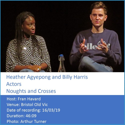 In Conversation: Billy Harris and Heather Agyepong - Actors, Noughts and Crosses