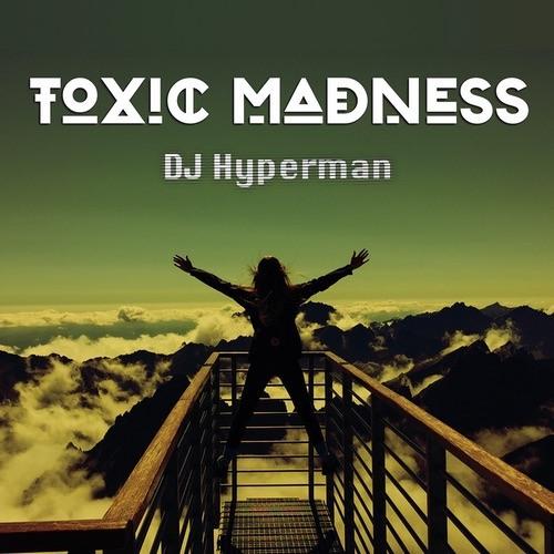 DJ Hyperman - Toxic Madness