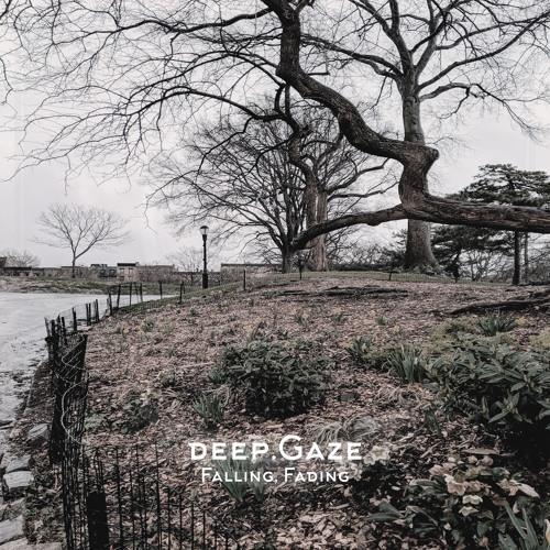 deep.Gaze - Falling, Fading