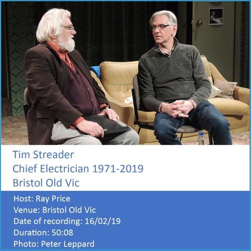 In Conversation: Tim Streader - Chief Electrician 1971 - 2019, Bristol Old Vic