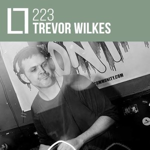 Loose Lips Mix Series - 223 - Trevor Wilkes