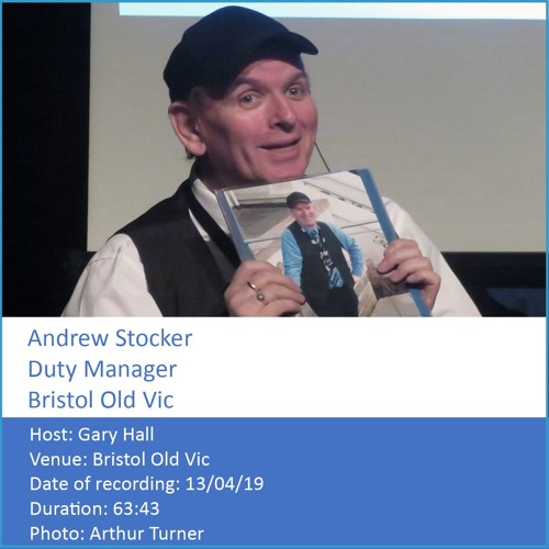 In Conversation: Andrew Stocker - Duty Manager, Bristol Old Vic