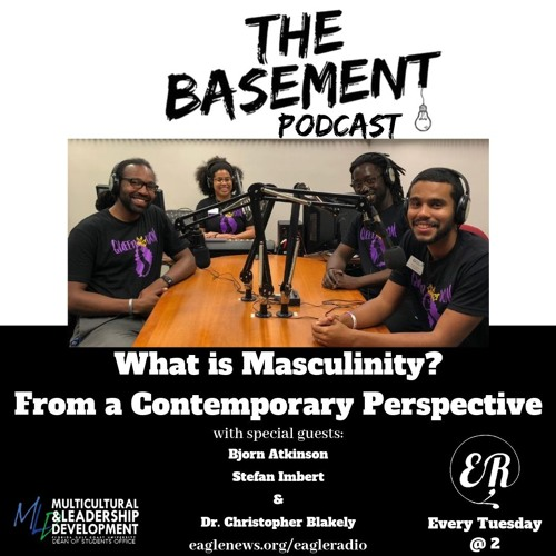 The Basement Podcast: Contemporary Masculinity