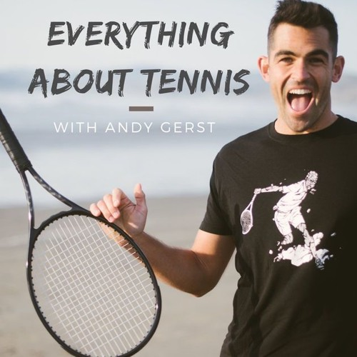 Episode 41 - Andy Gerst - Sponsored by the Smashpoint Tennis Tracking App
