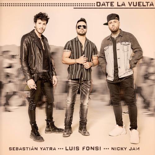 Luis Fonsi, Sebastian Yatra, Nicky Jam – Date La Vuelta (Dj Nev & Dj