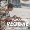 PUJAAN HATI REGGAE VERSION MIX BY Z REGGAE PROJECT