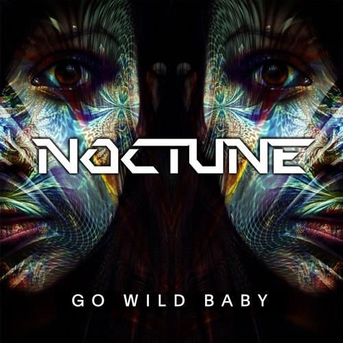 Noctune - Go Wild, Baby
