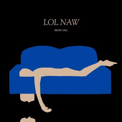 LOL Naw