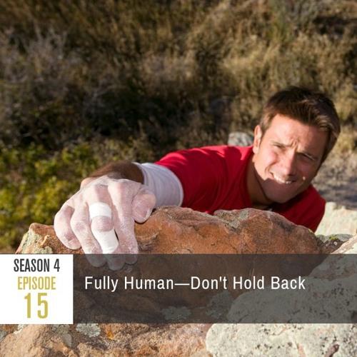 Season 4 Episode 15 - Fully Human: Don't Hold Back