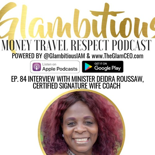 EP. 84 INTERVIEW WITH MINISTER DEIDRA ROUSSAW, CERTIFIED SIGNATURE WIFE COACH