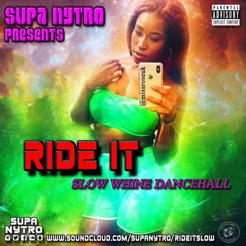 RIDE IT SLOW (Slow Wine Dancehall Mix 2019) by (DJ) Supa Nytro