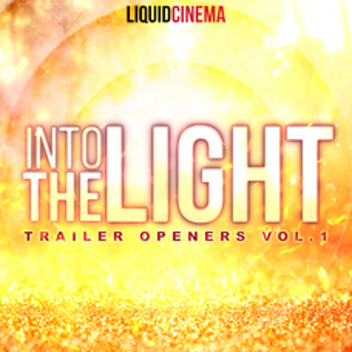 Into The Light - Trailer Openers Vol 1